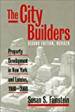 The City Builders: Property Development in New York and London, 1980-2000 (Studies in Government & Public Policy)