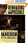 Demanding the Impossible: A History o...