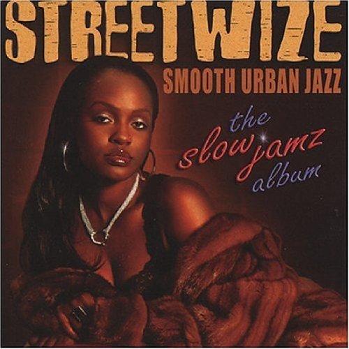 Streetwize - The Slow Jamz Album - Zortam Music