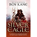 The Silver Eagle: (The Forgotten Legion Chronicles No. 2)by Ben Kane