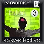 Rapid Italian: Volume 3 Hörbuch von  Earworms Learning Gesprochen von: Marlon Lodge, Filomena Nardi