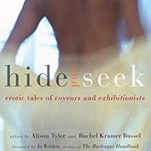 Hide and Seek: Erotic Tales of Voyeurs and Exhibitionists | Livre audio Auteur(s) : Rachel Kramer Bussel (author and editor), Alison Tyler (author and editor), Jo Weldon (preface) Narrateur(s) : Kaylee West