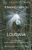 img - for A Birder's Guide to Louisiana (ABA Birdfinding Guides) book / textbook / text book