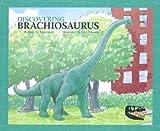 Discovering Brachiosaurus (Dinosaur Digs)
