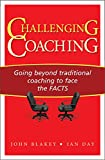 Challenging Coaching: Going beyond traditional coaching to face the FACTS