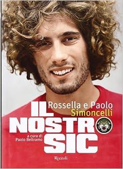 Il nostro Sic: Rossella Simoncelli, Paolo Simoncelli: 9788817060912