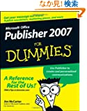 Microsoft Office Publisher 2007 For Dummies (For Dummies (Computer/Tech))
