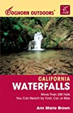 Image of Foghorn Outdoors California Waterfalls: More Than 200 Falls You Can Reach by Foot, Car, or Bike