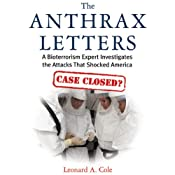 The Anthrax Letters: A Bioterrorism Expert Investigates the Attacks that Shocked America | [Leonard A. Cole]