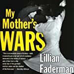 My Mother's Wars | Lillian Faderman