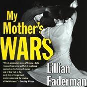 My Mother's Wars | [Lillian Faderman]