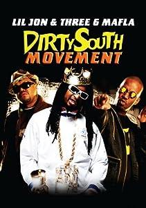 Dirty South Movement: Lil Jon & Three 6 Mafia