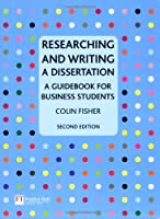 Researching and Writing a Dissertation: a guidebook for business students, 2nd Edition Front Cover