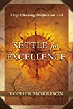 img - for Settle for Excellence (Stop Chasing Perfection) book / textbook / text book