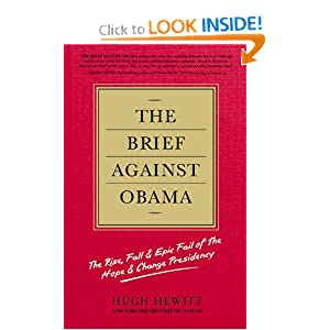The Brief Against Obama: The Rise, Fall &amp; Epic Fail of the Hope &amp; Change Presidency