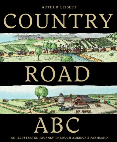 Country Road ABC: An Illustrated Journey Through America's Farmland, Arthur Geisert