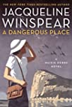 A Dangerous Place: A Maisie Dobbs Nov...