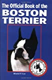 The Official Book of the Boston Terrier