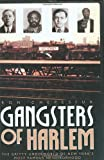 Gangsters of Harlem (1569803188) by Chepesiuk, Ron