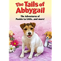 Tails Of Abbygail: Adventures Of Pookie Lu Little...and More