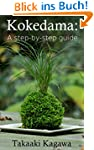 Kokedama: A step-by-step guide: Learn...