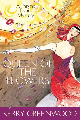 Queen of the Flowers: A Phryne Fisher Mystery (Phryne Fisher Murder Mysteries)