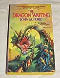 Dragon Waiting: A Masque of History (0380698870) by Ford, John M.