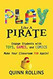 img - for Play Like a PIRATE: Engage Students with Toys, Games, and Comics book / textbook / text book