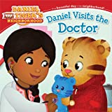 img - for Daniel Visits the Doctor (Daniel Tiger's Neighborhood) book / textbook / text book