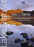 Vivienne Crow Walks to Tarns: Walks to the Hidden Lakes of Cumbria (Lake District Top 10 Walks)