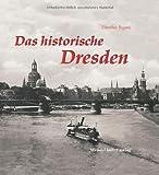 Das historische Dresden: Bilder erzählen