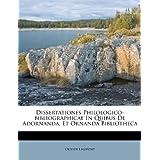 Dissertationes Philologico-bibliogr... In Quibus De Adornanda, Et Ornanda Bibliotheca (Romanian Edition)