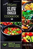 Karen Braden Everyday Vegan Slow Cooker Cookbook: Easy and Delicious Recipes for Busy Vegans
