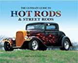 The Ultimate Guide to Hot Rods and Street Rods