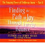 The Amazing Power of Deliberate Intent 4-CD: Part II: Finding the Path to Joy Through Energy Balance (Pt. 2) (1401911099) by Hicks, Esther