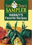 Sam Choy's Sampler: Welcome to the Wonderful World of Hawai'I's Cuisine
