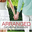 Arranged (       UNABRIDGED) by Catherine McKenzie Narrated by Rachel Dulude