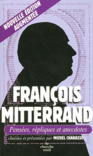 François Mitterrand, Pensées, répliques et anecdotes