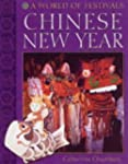 Chinese New Year (A World of Festivals)