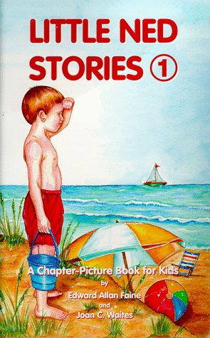 Little Ned Stories: A Chapter-Picture Book for Kids