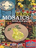 Easy Mosaics for Your Home and Garden