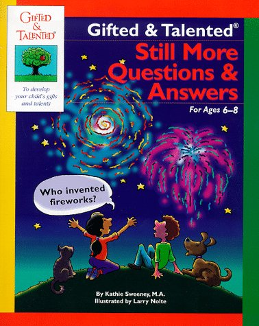 Gifted & Talented Still More Questions & Answers: For Ages 6-8