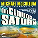 The Clouds of Saturn (       UNABRIDGED) by Michael McCollum Narrated by Christopher Prince