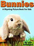 Bunnies - A Rhyming Childrens Picture Book ( Fun Ebooks For Kids ) (Fun Picture Books For Children 2)