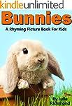 Bunnies - A Rhyming Children's Pictur...