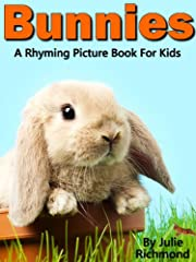 Bunnies - A Rhyming Children's Picture Book ( Fun Ebooks For Kids ) (Fun Picture Books For Children 2)