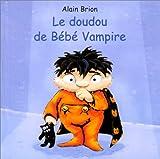 echange, troc Alain Brion - Le doudou de Bébé Vampire