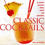 img - for Classic Cocktails: 50 Perfect Punches, Mixes, Shorts and Quenchers book / textbook / text book