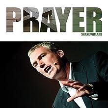 Prayer Audiobook by Shane Willard Narrated by Shane Willard