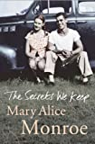 The Secrets We Keep (0778301087) by MARY ALICE MONROE